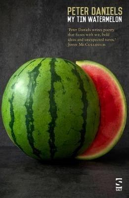Peter Daniels,My Tin Watermelon