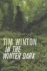 Tim Winton, In the Winter Dark
