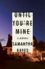 Hayes, Samantha, Until You`re Mine