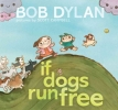 Dylan, Bob, If Dogs Run Free
