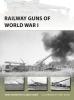 <b>Romanych, Marc</b>,Railway Guns of World War I