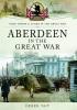 Derek Tait, Aberdeen in the Great War