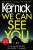 Kernick Simon, We Can See You