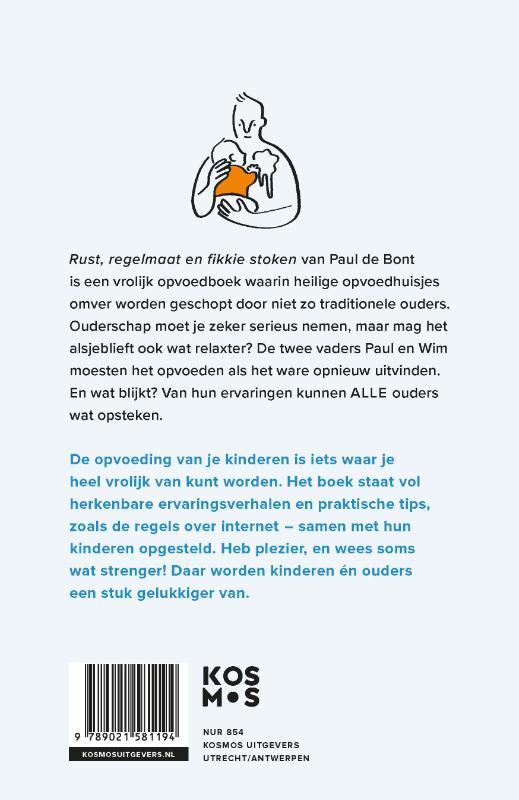 Paul de Bont,Rust, regelmaat en fikkie stoken