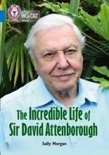 Sally Morgan The Incredible Life of Sir David Attenborough