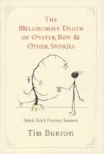 Burton, Tim Melancholy Death of Oyster Boy, The-Holiday Ed.