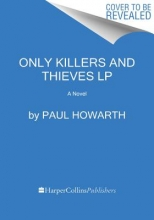 Howarth, Paul Only Killers and Thieves