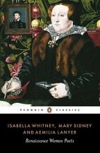 Aemilia Lanyer,   Isabella Whitney,   Mary Sidney Renaissance Women Poets