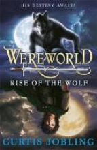 Curtis Jobling Wereworld: Rise of the Wolf (Book 1)