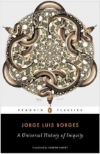 Borges, Jorge Luis,   Hurley, Andrew A Universal History of Iniquity