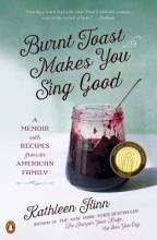 Flinn, Kathleen Burnt Toast Makes You Sing Good