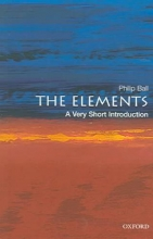 Philip (Freelance science writer and Consultant Editor of Nature) Ball The Elements: A Very Short Introduction