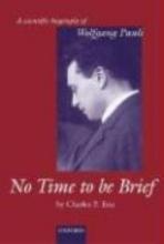 Charles P. (Professor Emeritus, University of Geneva) Enz No Time to be Brief