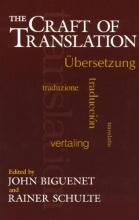 Biguenet, John The Craft of Translation