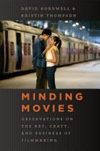 Bordwell, David Minding Movies - Observations on the Art, Craft and Business of Filmmaking