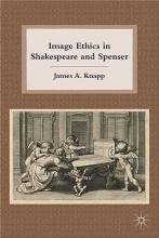 Knapp, James A. Image Ethics in Shakespeare and Spenser