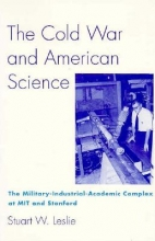 Leslie, Stuart The Cold War and American Science