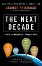 George Friedman The Next Decade