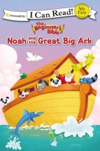 The Beginner`s Bible Noah and the Great Big Ark