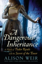 Weir, Alison A Dangerous Inheritance