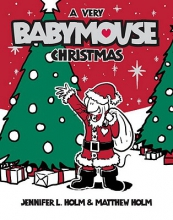 Holm, Jennifer L. A Very Babymouse Christmas
