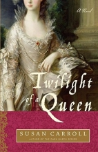 Carroll, Susan Twilight of a Queen
