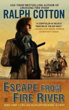 Cotton, Ralph W. Escape from Fire River