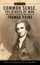 Paine, Thomas,   Fruchtman, Jack,   Hook, Sidney Common Sense, the Rights of Man, and Other Essential Writings