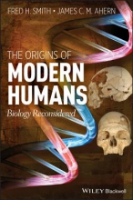 Fred H. Smith,   James C. Ahern The Origins of Modern Humans