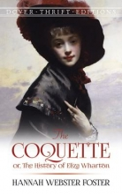 Foster, Hannah Webster The Coquette