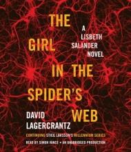 Lagercrantz, David The Girl in the Spider`s Web: A Lisbeth Salander Novel, Continuing Stieg Larsson`s Millennium Series