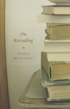 Spacks, Patricia Meyer On Rereading