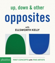 Ellsworth Kelly, Up, Down & Other Opposites With Ellsworth Kelly
