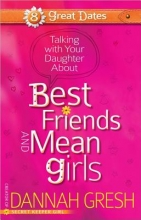 Dannah Gresh Talking with Your Daughter About Best Friends and Mean Girls