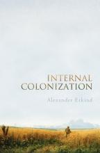 Etkind, Alexander Internal Colonization