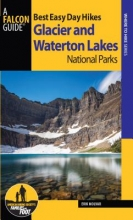 Molvar, Erik Best Easy Day Hikes Glacier and Waterton Lakes National Parks
