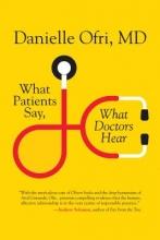 Danielle Ofri What Patients Say, What Doctors Hear