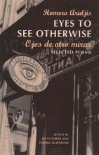 Ojos de Otro Mira = Eyes to See Otherwise
