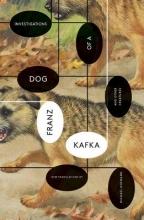 Franz Kafka,   Michael Hofmann Investigations of a Dog - And Other Creatures