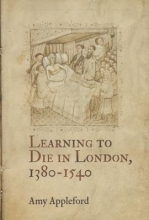 Appleford, Amy Learning to Die in London, 1380-1540