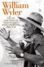 Miller, Gabriel William Wyler