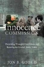 Gould, Jon B. The Innocence Commission