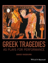 Raeburn, David Greek Tragedies as Plays for Performance