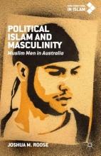 Roose, Joshua M. Political Islam and Masculinity