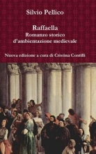Pellico, Silvio Raffaella Romanzo storico d`ambientazione medievale