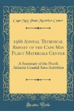 Center, Cape May Plant Materials Center, C: 1986 Annual Technical Report of the Cape May Plan
