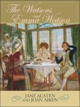 Austen, Jane,   Aiken, Joan The Watsons and Emma Watson