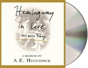 Hotchner, A. E. Hemingway in Love: His Own Story