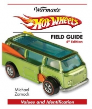 Zarnock, Michael Warman`s Hot Wheels Field Guide