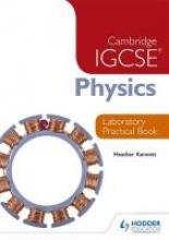 Kennett, Heather Cambridge IGCSE Physics Laboratory Practical Book